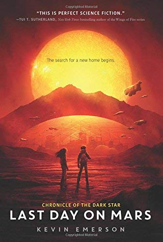 Last Day on Mars (Chronicle of the Dark Star, Bk. 1)