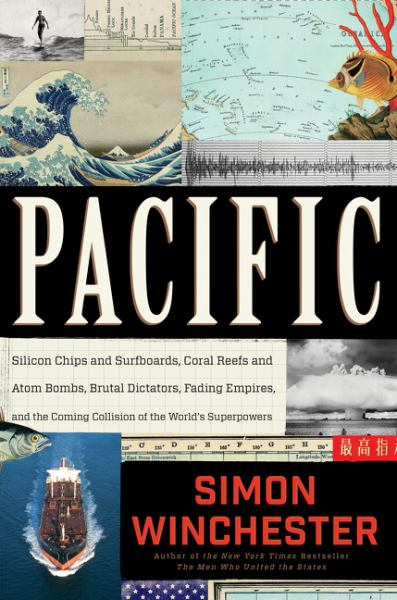 Pacific: Silicon Chips and Surfboards, Coral Reefs and Atom Bombs, Brutal Dictators, Fading Empires, and the Coming Collision of the World's Superpow