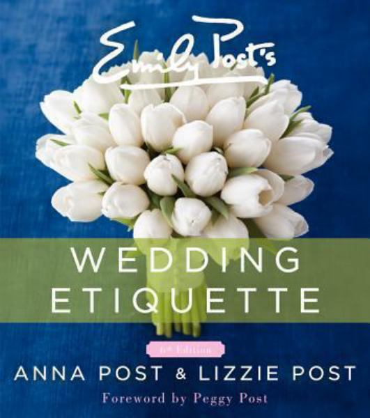 Emily Post's Wedding Etiquette (6th Edition)