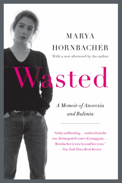Wasted: A Memoir of Anorexia and Bulimia (Updated Edition)