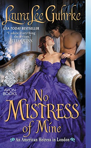 No Mistress of Mine (An American Heiress in London)