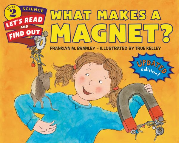 What Makes a Magnet? (Let's-Read-and-Find-Out Science, Level  2)