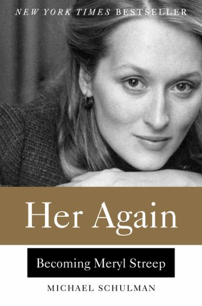 Her Again: Becoming Meryl Streep