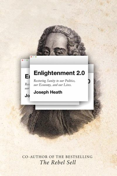 Enlightenment 2.0: Restoring Sanity to Our Politics, Our Economy and Our Lives