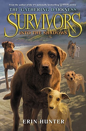 Into the Shadows (Survivors: The Gathering Darkness, Bk. 3)