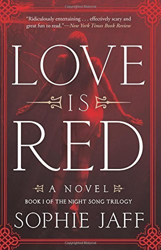 Love Is Red (The Nightsong Trilogy, Bk. 1)