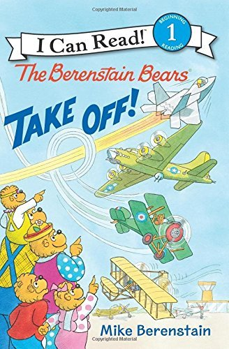 The Berenstain Bears Take Off! (I Can Read Level 1)