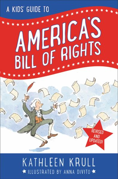 A Kids' Guide to America's Bill of Rights (Revised)