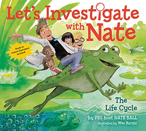 The Life Cycle (Let's Investigate with Nate, Bk. 4)