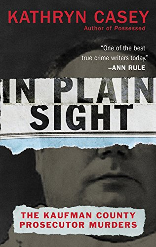 In Plain Sight: The Kaufman County Prosecutor Murders