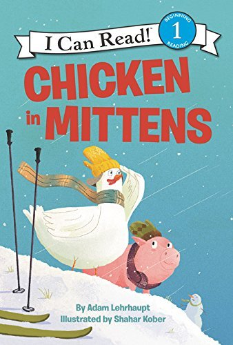 Chicken in Mittens (I Can Read! Level 1)