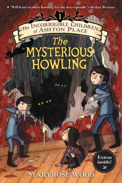 The Mysterious Howling (Incorrigible Children of Ashton Place, Bk. 1)