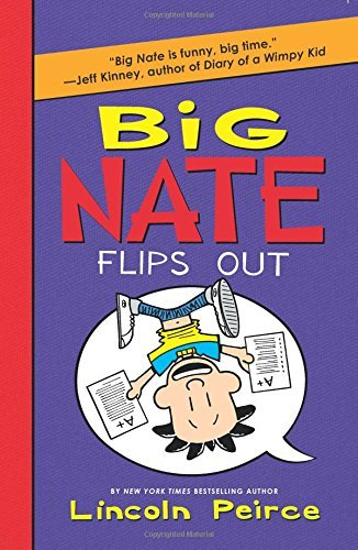 Big Nate Flips Out (Big Nate, Bk. 5)