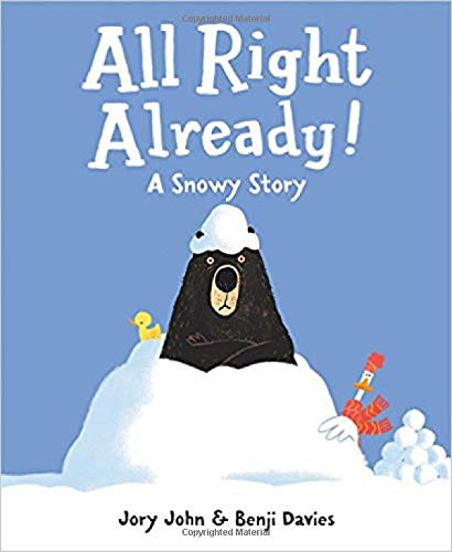 All Right Already! A Snowy Story