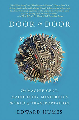 Door to Door: The Magnificent, Maddening, Mysterious World of Transportation