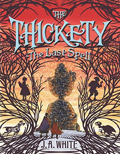 The Last Spell (The Thickety, Bk. 4)