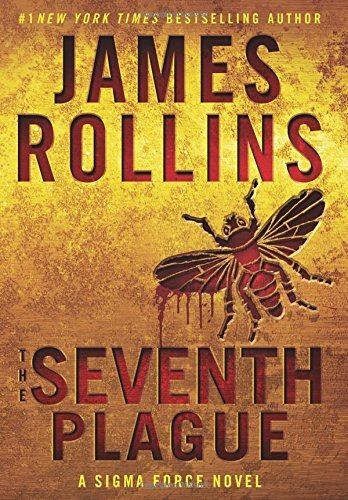 The Seventh Plague (Sigma Force Novels, Bk. 11)