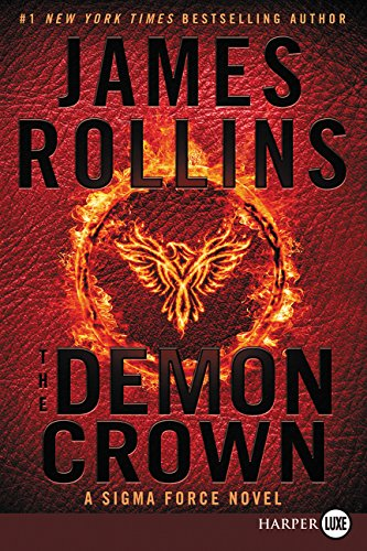 The Demon Crown (Sigma Force Novels, Bk. 12 - Large Print)
