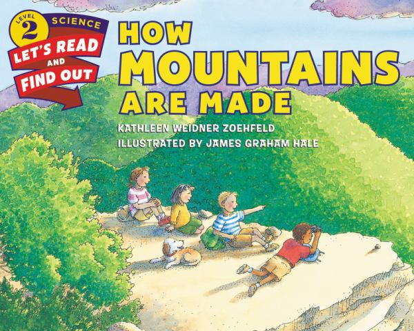 How Mountains Are Made (Let's-Read-and-Find-Out Science, Level 2)