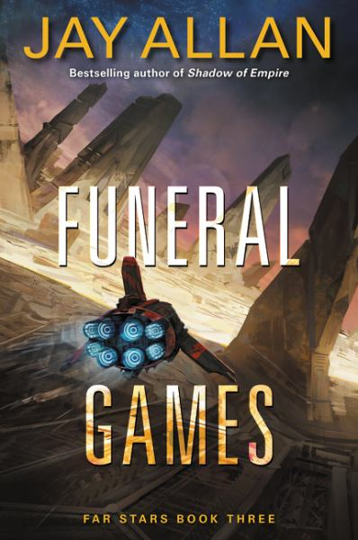 Funeral Games (Far Star Trilogy, Bk. 3)