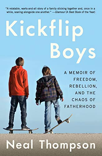 Kickflip Boys: A Memoir of Freedom, Rebellion, and the Chaos of Fatherhood