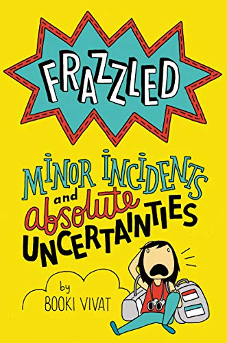 Minor Incidents and Absolute Uncertainties (Frazzled, Bk. 3)