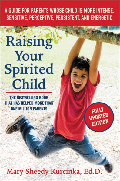 Raising Your Spirited Child (Fully Updated Edition)