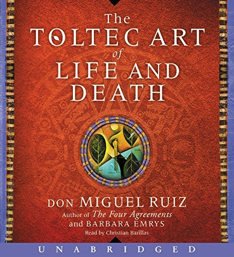 The Toltec Art of Life and Death (Unabridged)