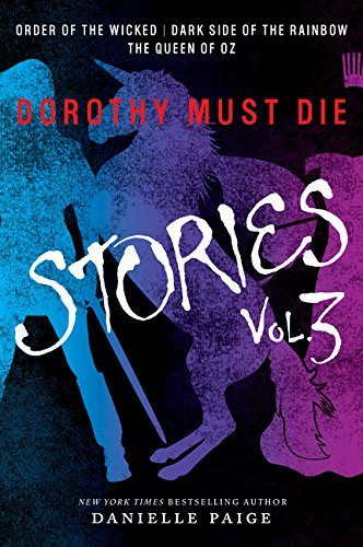 Dorothy Must Die Stories (Volume 3)