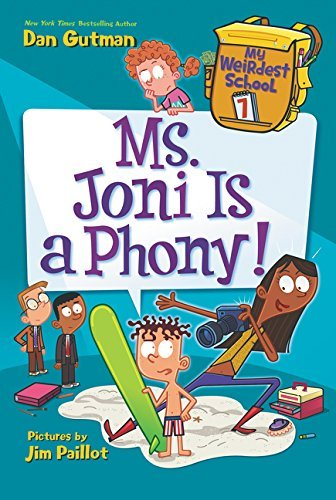 Ms. Joni Is a Phony! (My Weirdest School, Bk. 7)
