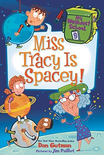 Miss Tracy Is Spacey! (My Weirdest School, Bk.9)