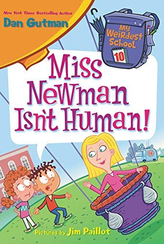 Miss Newman Isn't Human! (My Weirdest School, Bk. 10)