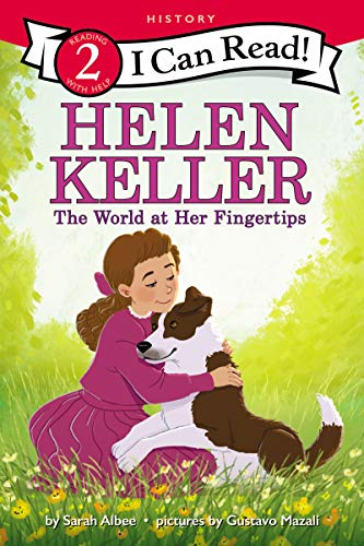 Helen Keller: The World at Her Fingertips (I Can Read Level 2)