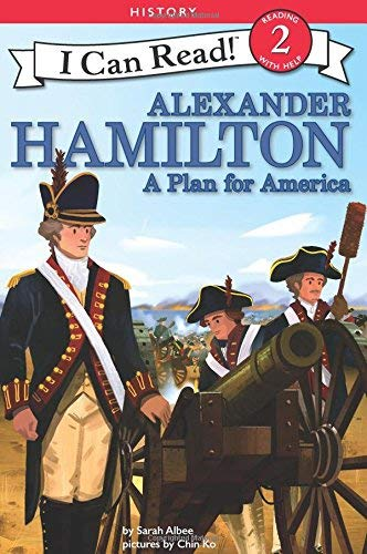 Alexander Hamilton: A Plan for America (I Can Read! Level 2)