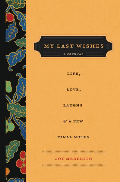 My Last Wishes - A Journal of Life, Love, Laughs, & a Few Final Notes