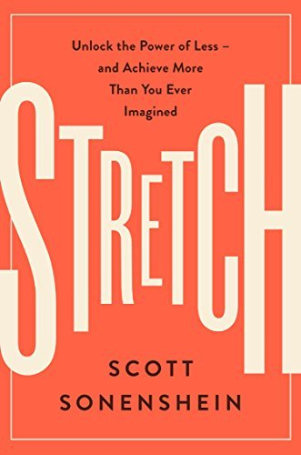 Stretch: Unlock the Power of Less -- and Achieve More Than You Ever Imagined