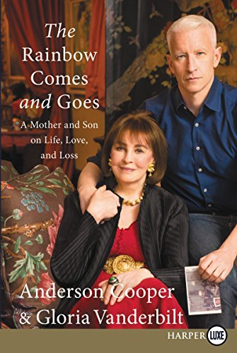 The Rainbow Comes and Goes: A Mother and Son On Life, Love, and Loss (Large Print)