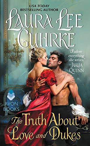 The Truth About Love and Dukes (Dear Lady Truelove Series, Bk. 1)