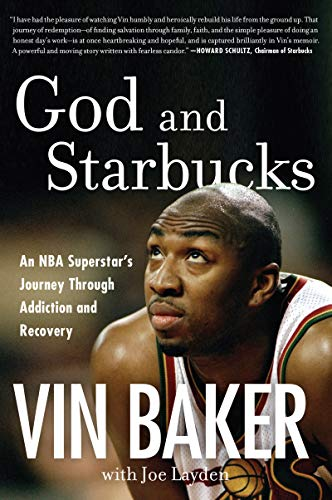 God and Starbucks: An NBA Superstar's Journey Through Addiction and Recovery