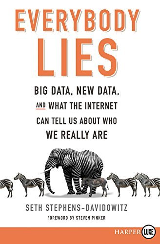 Everybody Lies: Big Data, New Data, and What the Internet Can Tell Us About Who We Really Are (Large Print)