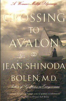 Crossing to Avalon: A Women's Midlife Quest for the Sacred Feminine  (10th Anniversary Edition)