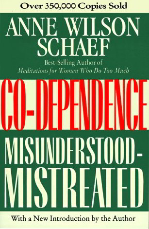 Co-Dependence: Misunderstood-Mistreated