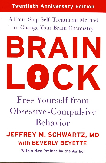 Brain Lock: Free Yourself From Obsessive-Compulsive Behavior (20th Anniversary Edition)