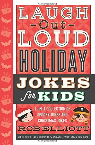 Laugh-Out-Loud Holiday Jokes for Kids (2-in-1 Collection of Spooky Jokes and Christmas Jokes )