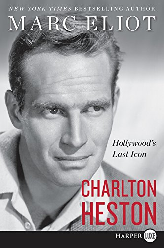 Charlton Heston: Hollywood's Last Icon (Large Print)