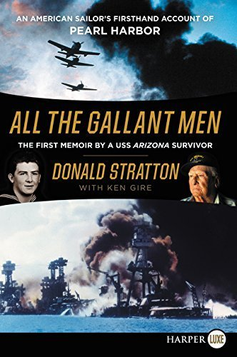 All the Gallant Men: An American Sailor's Firsthand Account of Pearl Harbor