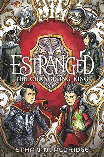 The Changeling King (Estranged, Bk. 2)