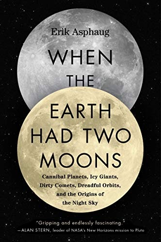 When the Earth Had Two Moons: The Lost History of the Night Sky