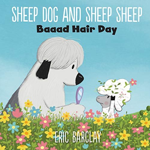 Baaad Hair Day (Sheep Dog and Sheep Sheep)