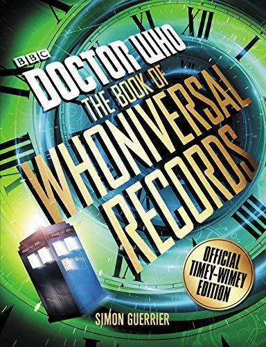 The Book of Whoniversal Records: Official Timey-Wimey Edition (BBC Doctor Who)
